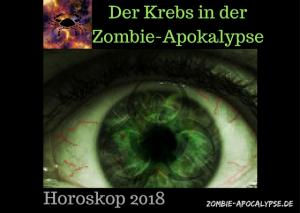 der Krebs in der Zombie-Apokalypse Horoskop 2018