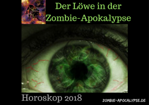 Der Löwe in der Zombie Apokalypse Horoskop 2018