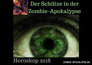 Der Schütze in der zombie apokalypse - Horoskop 2018