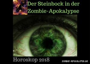 Der Steinbock in der Zombie Apokalypse Horoskop 2018