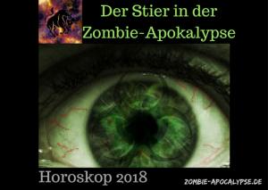 Der Stier in der Zombie-Apokalpyse Horoskop 2018