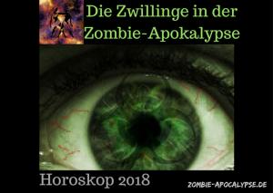 Der Zwilling in der Zombie-Apokalypse Horoskop 2018
